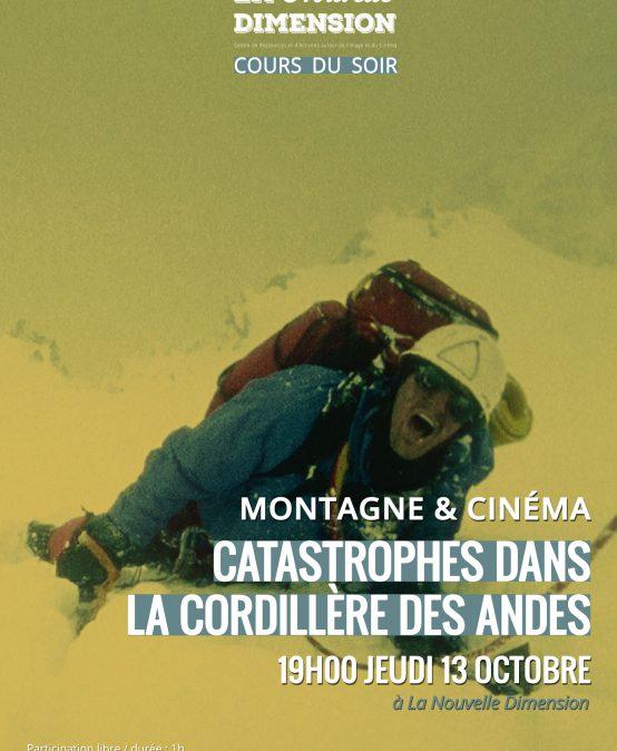 Montagne & cinéma : Catastrophes dans la cordillère des Andes