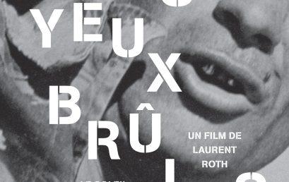 Les Yeux brûlés, de Laurent Roth