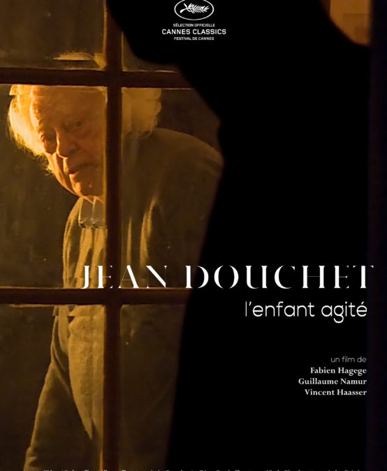 Jean Douchet, l'enfant agité, de Guillaume Namur, Fabien Hagege et Vincent Haasser
