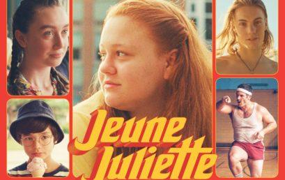 Jeune Juliette, de Anne Émond (Avant-première)
